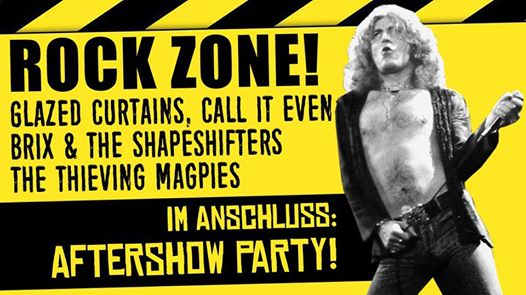 Live: ROCK ZONE! mit GLAZED CURTAINS, CALL IT EVEN, BRIX & THE SHAPESHIFTERS, THE THIEVING MAGPIES