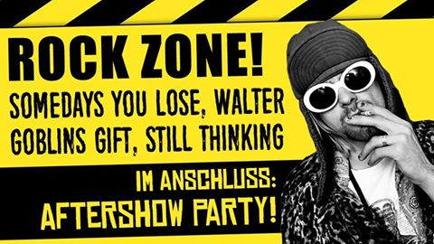 Live: ROCK ZONE! mit SOME DAYS YOU LOSE, WALTER, GOBLINS, STILL THINKING