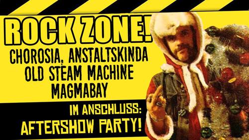 Live: ROCK ZONE! mit CHOROSIA, ANSTALTSKINDA, OLD STEAM MACHINE, MAGMABAY