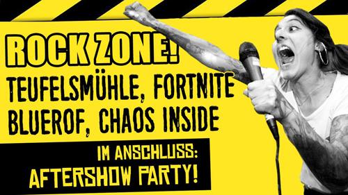 ROCK ZONE! mit TEUFELSMÜHLE, FORTNITE, BLUEROF, CHAOS INSIDE