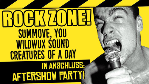 Live: ROCK ZONE! mit SUMMOVE, YOU, WILDWUX SOUND, CREATURES OF A DAY