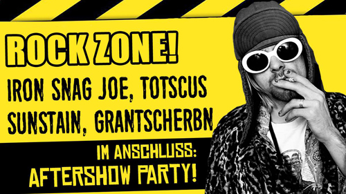Live: ROCK ZONE! mit Iron Snag Joe, Totscus, Sunstain, Grantscherbn