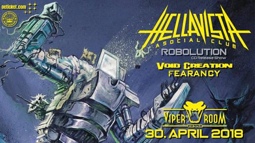 "Live: HELLAVISTA ""Robolution"" CD-Release Show, VOID CREATION, FEARANCY, OUR ETERNAL CHAINS"
