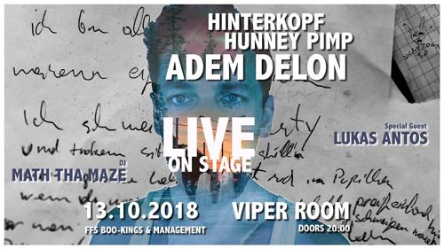 Live: ADEM DELON, HINTERKOPF, HUNNEY PIMP