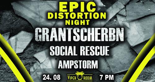 Live: EPIC DISTORTION NIGHT mit GRANTSCHERBN, SOCIAL RESCUE, AMPSTORM