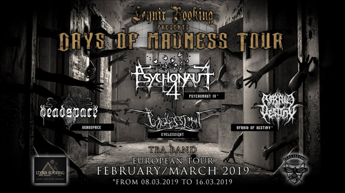 Live: DAYS OF MADNESS - Tour Pt. II: PSYCHONAUT 4, DEADSPACE, EYELESSIGHT and more