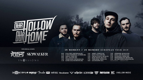 Live: OUR HOLLOW OUR HOME, SKYWALKER, IN VISIONS and more