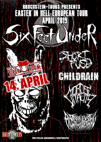 Live: SIX FEET UNDER, SHORT FUSE, CHILDRAIN and more
