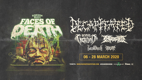 Live: FACES OF DEATH - DECAPITATED, BEYOND CREATION, INGESTED and more