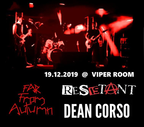 Live: FAR FROM AUTUMN, RESISTANT, DEAN CORSO