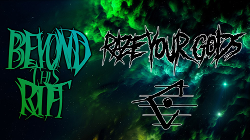 Live: BEYOND THIS RIFT, RAZE YOUR GODS, CUTTING THREADS