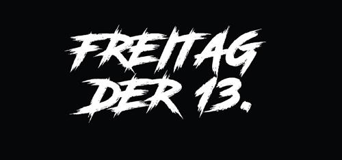ABGESAGT!! FREITAG DER 13.