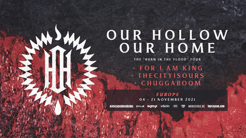 Live: OUR HOLLOW OUR HOME, FOR I AM KING and more
